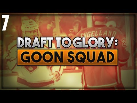"NHL 18 - Draft To Glory: Goon Squad Franchise Mode #7 ""Season 6"""