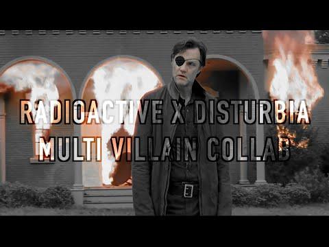 Multi- Villain Collab | Radioactive X Disturbia