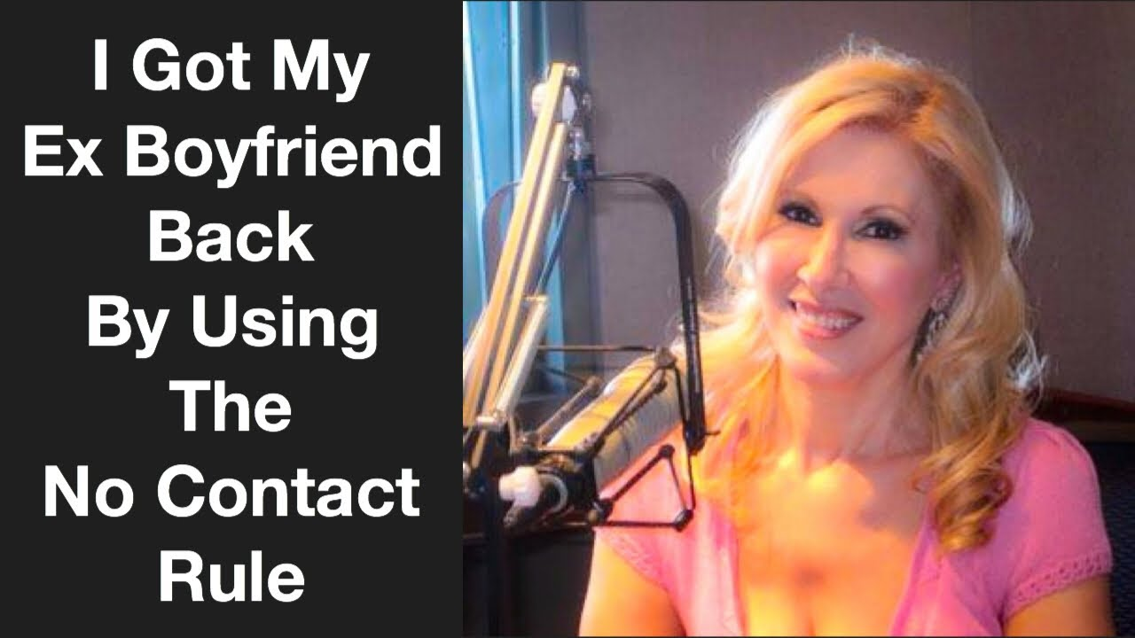 I Got My Ex Boyfriend Back By Using The No Contact Rule Youtube