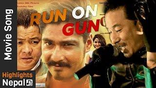 RUN ON GUN by Sabin Rai   Nepali Movie LAPPAN CHHAPPAN OST Song Ft. Saugat Malla, Dayahang Rai