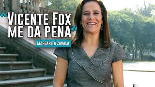 """Vicente Fox me da pena"": Margarita Zavala"