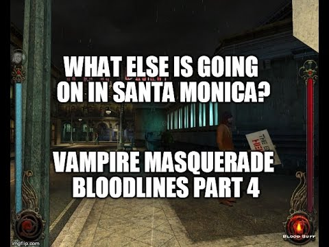 Vampire The Masquerade Bloodlines Part 4: Side Questing In Santa Monica