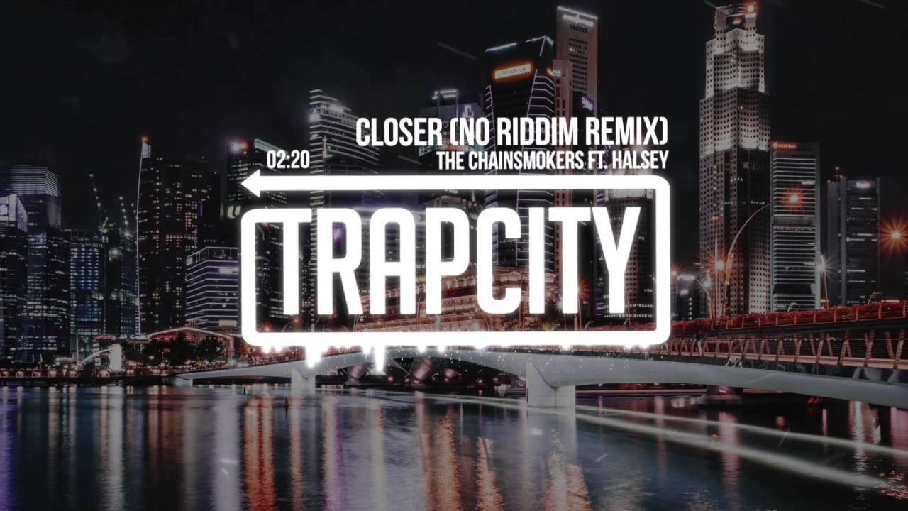 the-chainsmokers-closer-ft-halsey-no-riddim-remix-trap-city
