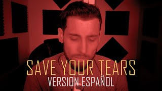 Save your tears (VERSION ESPAÑOL) The Weeknd   Teté Llosas