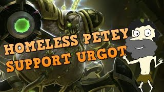 Urgot Support OP!- Full Commentary.  With Homeless Petey. Season 6 2016.Support Game play Guide