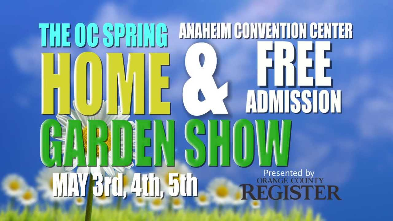 The 2013 Spring Orange County Home Garden Show May 3rd 4th 5th Youtube