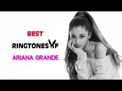 Top 5 Best Ariana Grande Ringtones 2018 |Download Now|