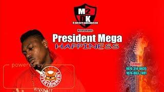 President Mega - Happiness - June 2017