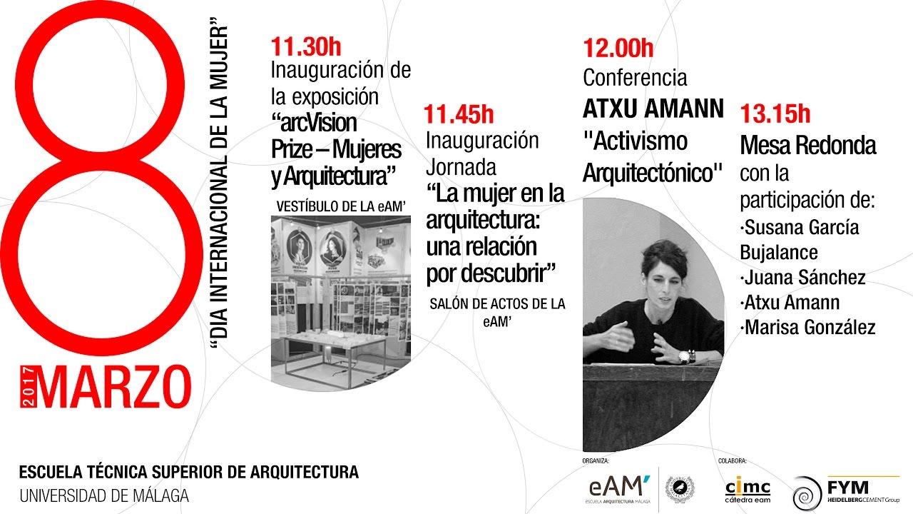 Conferencia atxu amann d a internacional de la mujer youtube - Ets arquitectura malaga ...