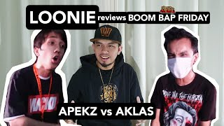 LOONIE | BREAK IT DOWN: Rap Battle Review E137 | BOOM BAP FRIDAY: APEKZ vs AKLAS