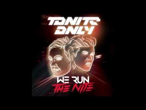 Tonite Only - We Run The Night