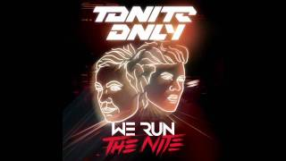 Tonite Only - We Run The Night