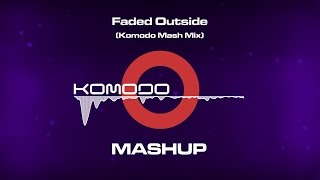 Komodo pres. Calvin Harris, ZHU, Riva, Crazy Frog - Faded Outside (Komodo Mash Mix)