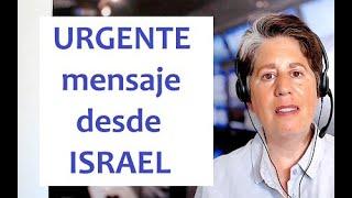URGENTE mensaje desde Israel - comparte por favor!