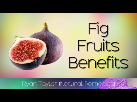 Figs: Benefits for Health (Fruit)