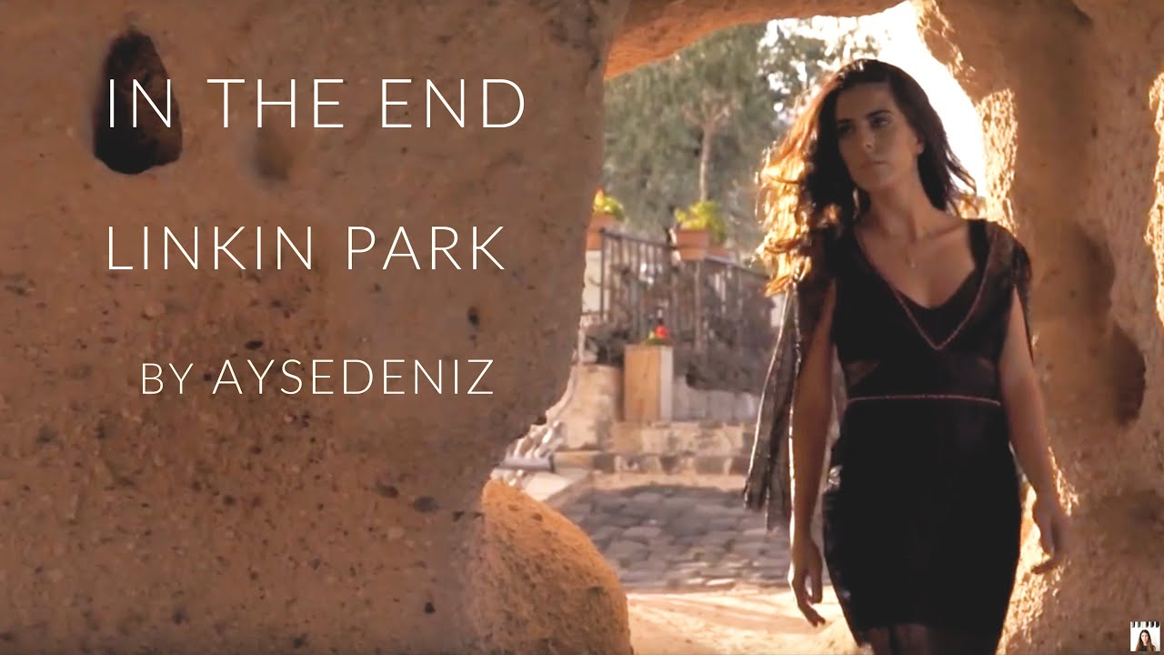 Linkin Park's In The End Piano Cover in UNESCO World Heritage Site Cappadocia | AyseDeniz
