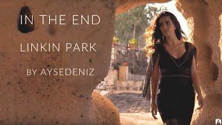 Linkin Park's In The End Piano Cover in UNESCO World Heritage Site Cappadocia | AyseDeniz