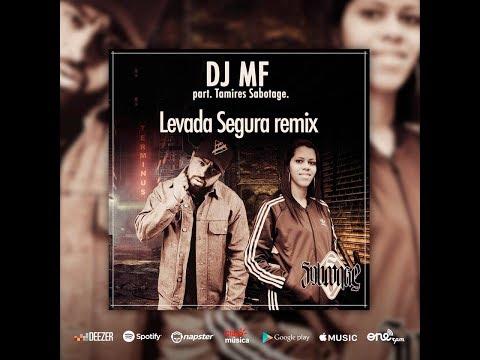 Remix Levada Segura Part. Tamires Sabotage & Sabotinha Prod DJ MF