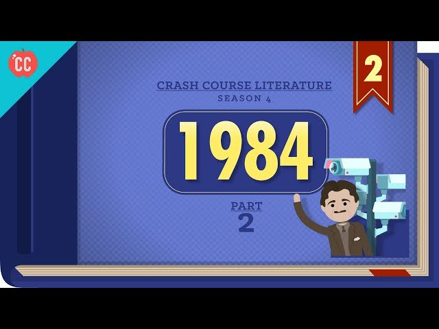 George Orwell's 1984, Part 2: Crash Course Literature 402