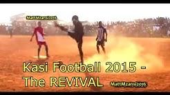Kasi Football 2015 - The REVIVAL