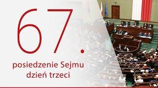 [🔴NA ŻYWO] 67. posiedzenie Sejmu - dzień trzeci