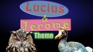 Lucius and Jerome Theme