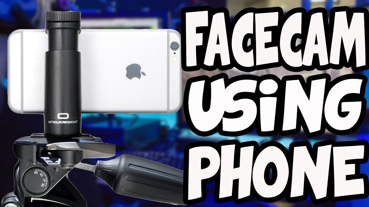 how to use phone as facecam recording editing youtube