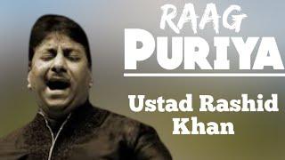Raag Puriya - Ustad Rashid khan || Raag Pooriya ||