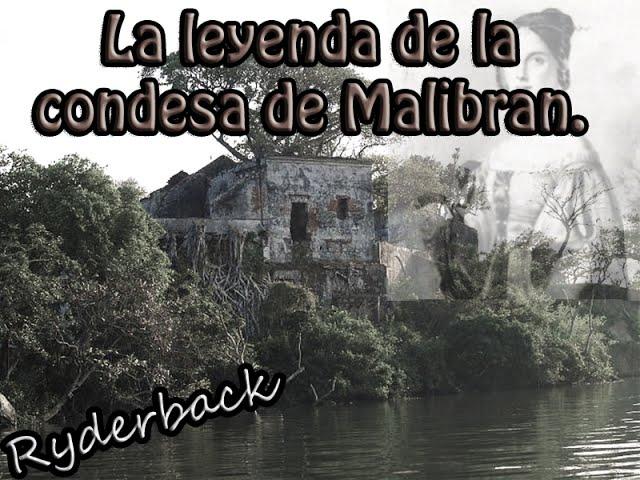 La leyenda de la Condesa de Malibran.