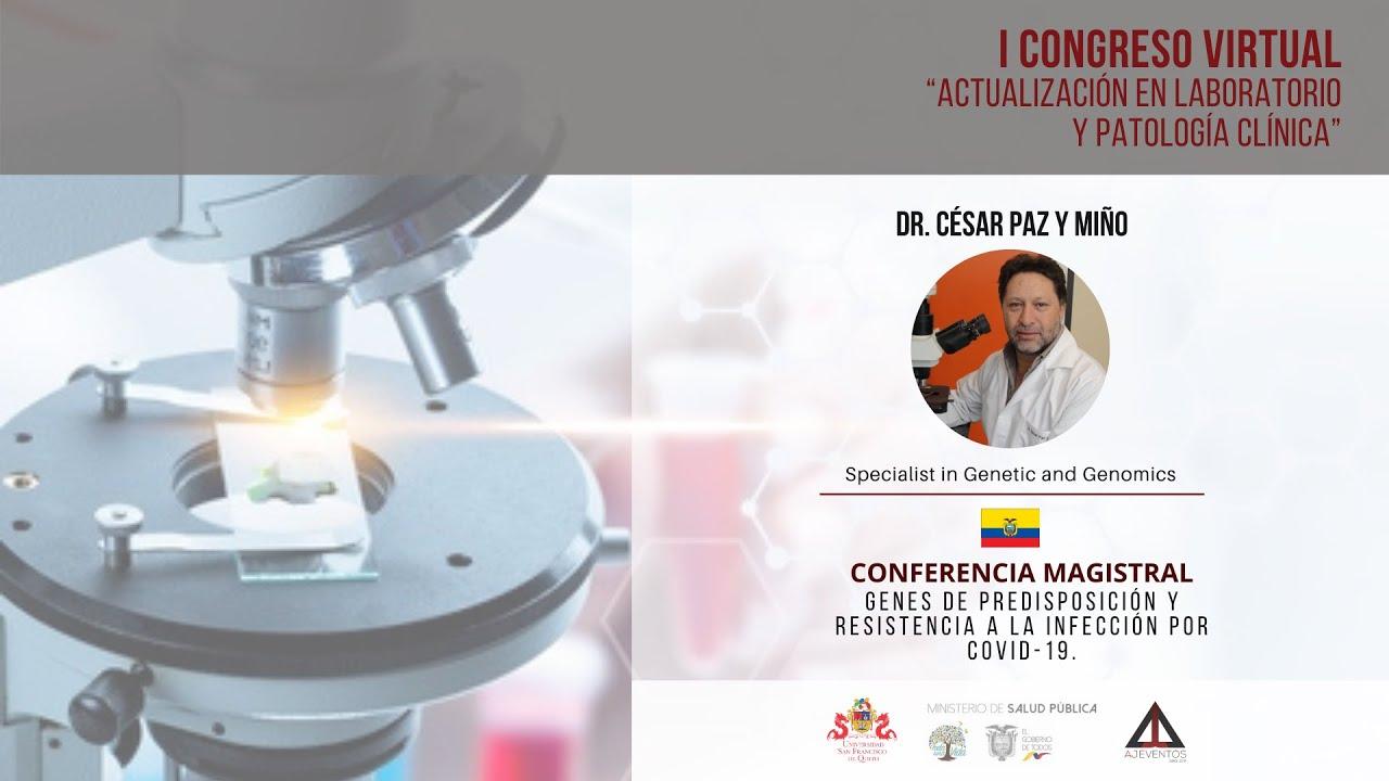 Conferencia: GENES DE PREDISPOSICIÓN Y RESISTENCIA A LA INFECCIÓN POR COVID-19