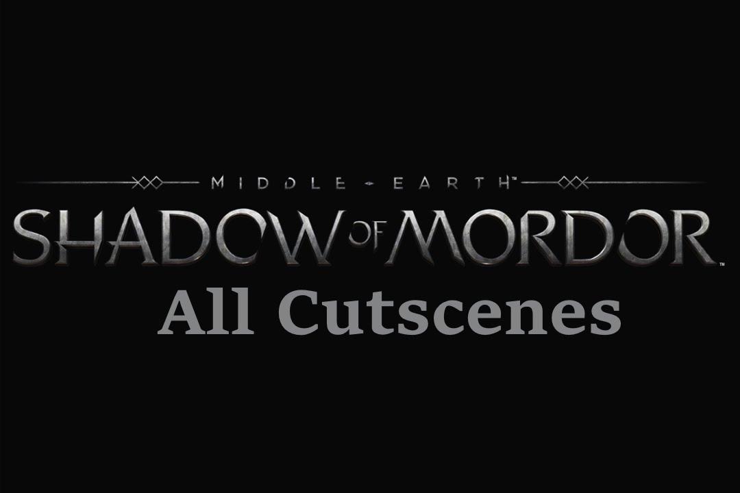Download Shadow of Mordor PC [Movie] Full Movie All Cutscenes Cinematic