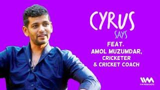 Cyrus Says Ep. 628: feat. Amol Muzumdar