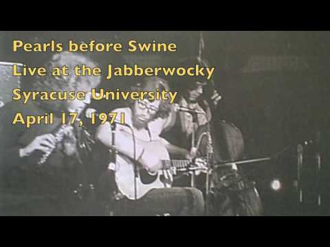 Pearls before Swine (Tom Rapp) live in Syracuse 1971