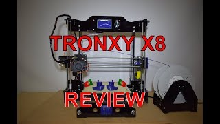 tronxy X8 REVIEW - How is this 3D printer like?