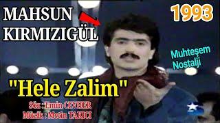 Mahsun Kırmızıgül - Hele Zalim (Tv Programı 1993) Resimi