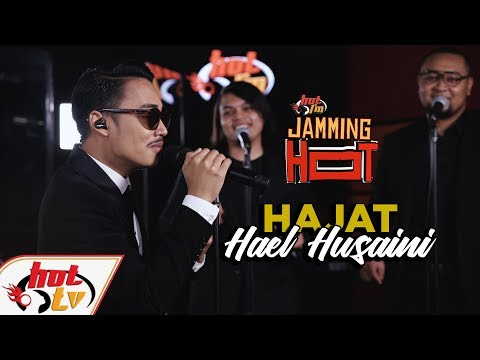 HAJAT (LIVE) Hael Husaini - JammingHot