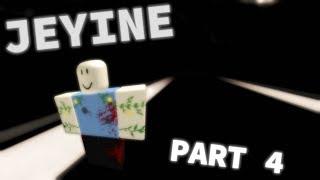 Jeyine: The ROBLOX Myth. (part 4)