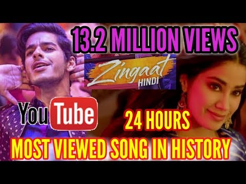 DHADAK SONG ZINGAAT BREAKS ALL RECORDS BECOMES MOST VIEWED INDIAN SONG EVER IN 24 HOURS