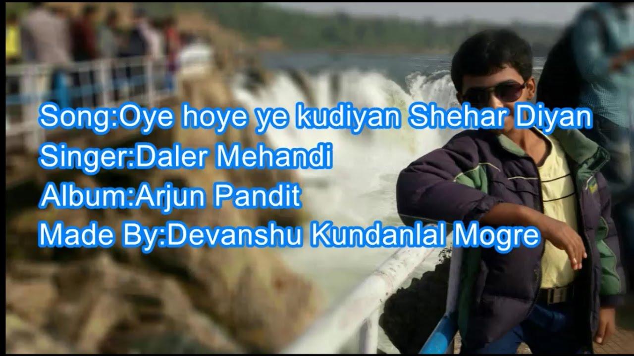Download Oye Hoye Ye Kudiyan Shehar Diyaan karaoke with scrolling lyrics - Daler Mehandi