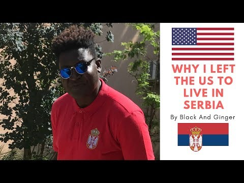 Why I Left The US To Live In Serbia -Black And Ginger