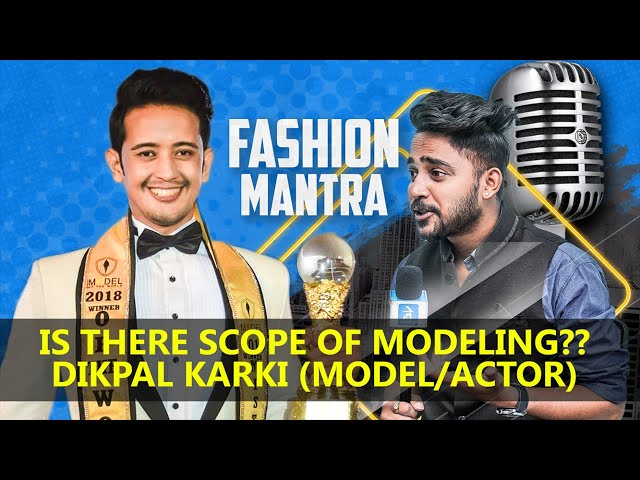 Fashion Mantra EP-1 l Is there scope of modeling?? Dikpal Karki l Model/Actor l Purushottam Mallick