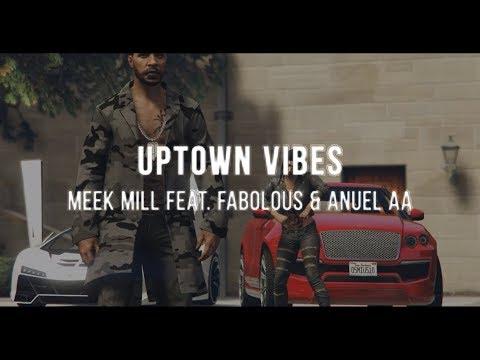 Meek Mill - Uptown Vibes Ft. Fabolous & Anuel AAb (MUSIC VIDEO)