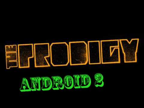 The Prodigy - Android 2 (Unreleased)