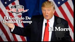 El Corrido de Donald Trump - El Morro