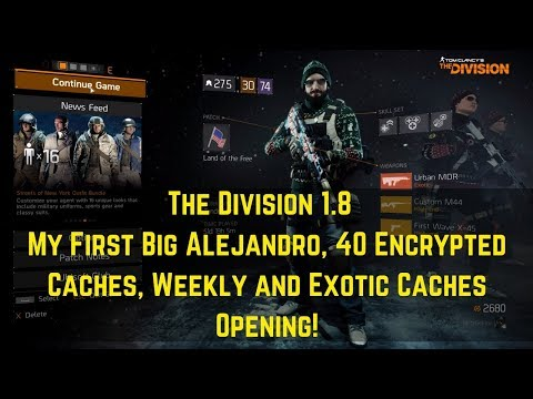 The Division 1.8  My First Big Alejandro, 40 Encrypted Caches, Weekly and Exotic Caches Opening!