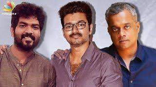 Vijay's Next director - Gautham Menon & Vignesh Shivan ? | Latest Tamil Cinema News