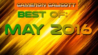 BEST OF MAY 2016 - CAMERON CALICOTT (Trials, Evolve, Metro, MKX, Pool Nation FX, Roblox und mehr!)