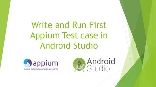 Write and Run First Appium Test Case in Android Studio