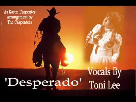 'Desperado' - Vocals by Toni Lee as Karen Carpenter/The Carpenters