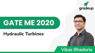 Hydraulic Turbines | GATE ME 2020 | Fluid Mechanics | Gradeup